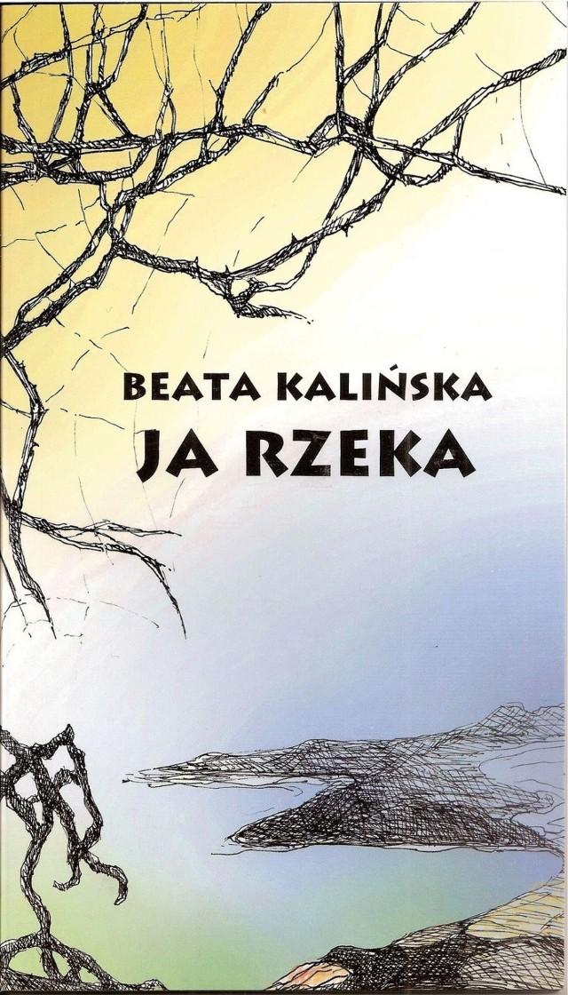 Ona Rzeka O Poezji Beaty Kalińskiej Nasze Miasto