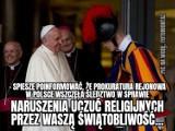 Papież Franciszek ścigany przez polską prokuraturę? MEMY Słowa papieża Franciszka obrażają uczucia religijne Polaków? Internet komentuje