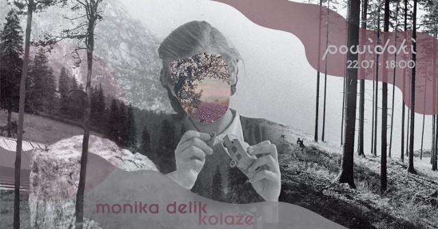 W czwartek 22 lipca o godz. 18.00 w koszalińskiej kawiarni Powidoki odbędzie się wystawa Moniki Delik.
