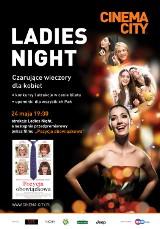 """Majowe """"Ladies Night"""" w Toruniu to """"Pozycja obowiązkowa""""  w kalendarzu każdej kobiety!"""