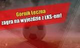 Górnik Łęczna zagra na wyjeździe z ŁKS-em!