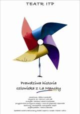 """Teatr ITP zaprasza na """"Prawdziwą historię człowieka z La Manchy"""""""