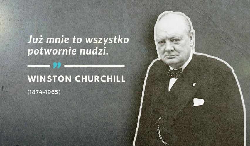 Ostatnie słowa Winstona Churchilla wypowiedziane 15 stycznia...