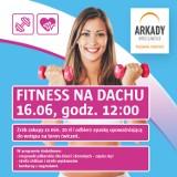 """Trening na +6, czyli """"Fitness na dachu"""" w Arkadach Wrocławskich. KONKURS!!!"""