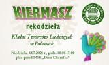 Kiermasz rękodzieła Klubu Twórców Ludowych w Puławach już w tę niedzielę!