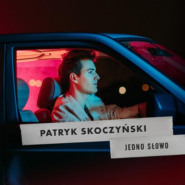 """Patryk Skoczyński przedstawia """"Jedno słowo"""" - swój nowy singiel. To kolejna już zapowiedź debiutanckiej płyty młodego artysty. Kiedy płyta?"""