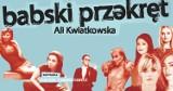 """Na scenie Kutnowskiego Domu Kultury wystąpią znane gwiazdy. Zapraszamy na """"Babski przekręt"""""""
