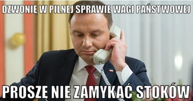 Prezydent Andrzej Duda załatwił otwarcie stoków narciarskich jednym telefonem - MEMY >>>  Przesuwaj zdjęcia w prawo - naciśnij strzałkę lub przycisk NASTĘPNE >>>  ZOBACZ NASTĘPNE MEMY >>>
