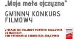 """Zbąszyń:  """"Moja Mała Ojczyzna"""" - informacje o ogłoszonym konkursie filmowym - REGULAMIN"""