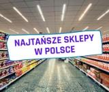 TOP 11 najtańszych sklepów w Polsce. Tutaj najmniej zapłacisz za zakupy