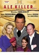 """""""Ale Killer"""" w Teatrze Palladium"""