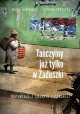 """""""Tańczymy już tylko w Zaduszki"""". Wciągająca literatura faktu"""