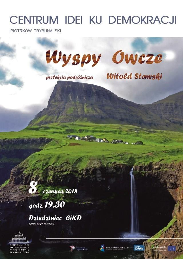 """Wulkaniczny archipelag na Morzu Norweskim między Wielką Brytanią, Islandią i Norwegią - to właśnie ten rejon świata odwiedził niedawno piotrkowski podróżnik Witold Stawski, który teraz opowie o swojej wyprawie. Spotkanie odbędzie się w piątek, 8 czerwca, o godz. 19. 30, na dziedzińcu Centrum idei """"Ku Demokracji""""."""