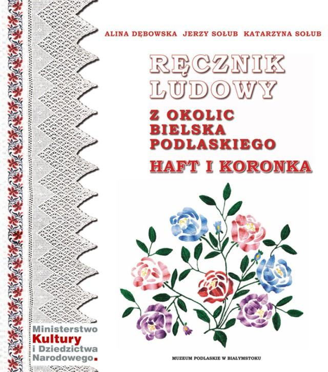 Ręcznik ludowy z okolic Bielska Podlaskiego – haft i koronka